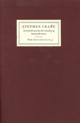 STEPHEN CRANE. AN EXHIBITION FROM THE COLLECTION OF STANLEY WERTHEIM. Stanley Wertheim.
