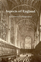 ASPECTS OF ENGLAND: A COLLECTOR'S PERSPECTIVE. Arthur L. Schwarz.
