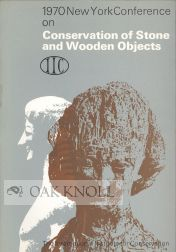 PREPRINTS OF THE CONTRIBUTIONS TO THE NEW YORK CONFERENCE ON CONSERVATION OF STONE AND WOODEN OBJECTS 7-13 JUNE 1970