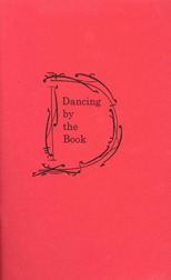 DANCING BY THE BOOK: EUROPEAN DANCE AND DANCE NOTATION BEFORE 1801. Mary Ann O'Brian Malkin.