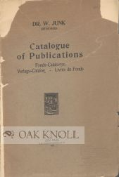 CATALOGUE OF PUBLICATIONS, FONDS-CATALOGUES, VERLAGS-CATALOG, LIVRES DE FONDS. DR. W. JUNK, UITGEVERIJ, 1899-1939.