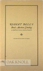 ROBERT BELL'S BOOK AUCTION CATALOG, AN EIGHTEENTH-CENTURY AMERICAN BROADSIDE.