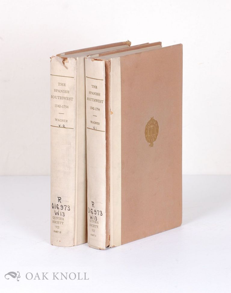 SPANISH SOUTHWEST, 1542-1794, AN ANNOTATED BIBLIOGRAPHY. Henry Raup Wagner.
