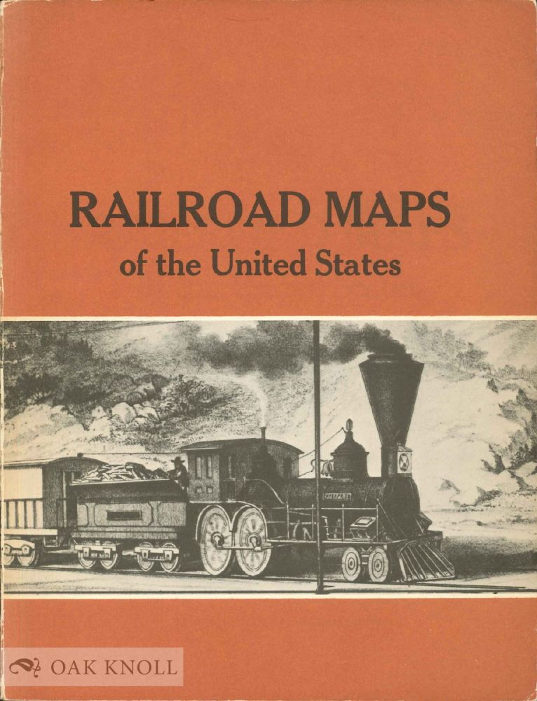 RAILROAD MAPS OF THE UNITED STATES: A SELECTIVE ANNOTATED BIBLIOGRAPHY OF ORIGINAL 19TH CENTURY MAPS IN THE GEOGRAPHY AND MAP DIVISION OF THE LIBRARY OF CONGRESS. Andrew M. Modelski, compiler.