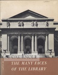 THE MANY FACES OF THE LIBRARY, ITS HISTORY, ITS SERVICES, ITS FUTURE.