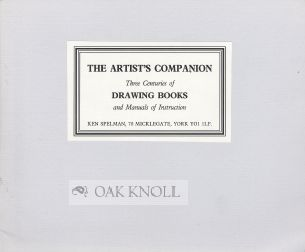 THE ARTIST'S COMPANION, THREE CENTURIES OF DRAWING BOOKS AND MANUALS OF INSTRUCTION.