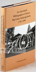 AN ANNOTATED BIBLIOGRAPHY OF AFRICAN BIG GAME HUNTING BOOKS, 1785 TO 1950. Kenneth P. Czech.