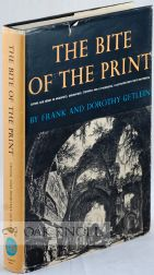 THE BITE OF THE PRINT, SATIRE AND IRONY IN WOODCUTS, ENGRAVINGS ETCHING, LITHOGRAPHS, & SERIGRAPHS. Frank Getlein, Dorothy.