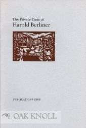 THE PRIVATE PRESS OF HAROLD BERLINER:BOOKS AND BROADSIDES: 1988.