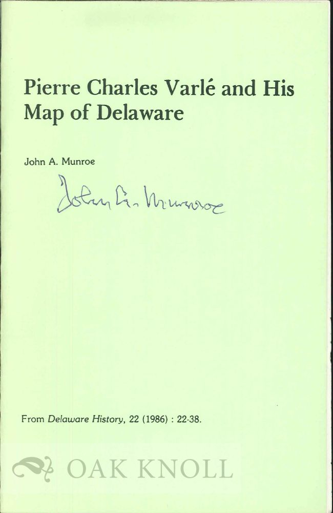 PIERRE CHARLES VARLÉ AND HIS MAP OF DELAWARE. John A. Munroe.