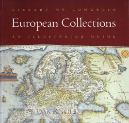 LIBRARY OF CONGRESS EUROPEAN COLLECTIONS: AN ILLUSTRATED GUIDE.