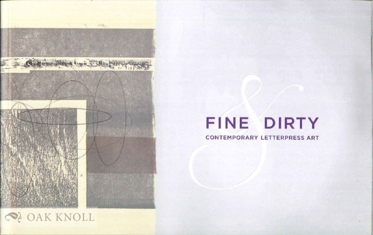 FINE & DIRTY: CONTEMPORARY LETTERPRESS ART. Betty Bright.