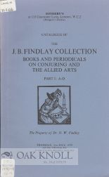 CATALOGUE OF THE J.B. FINDLAY COLLECTION, BOOKS AND PERIODICALS ON CONJURING AND THE ALLIED ARTS.