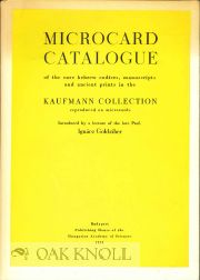 MICROCARD CATALOGUE OF THE RARE HEBREW CODICES, MANUSCRIPTS AND ANCIENT PRINTS IN THE KAUFMANN COLLECTION REPRODUCED ON MICROCARDS.