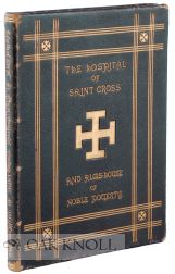 MEMORIALS OF THE HOSPITAL OF ST. CROSS AND ALMS HOUSE OF NOBLE POVERTY. L. M. Humbert.