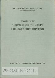 GLOSSARY OF TERMS USED IN OFFSET LITHOGRAPHIC PRINTING.