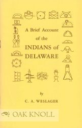A BRIEF ACCOUNT OF THE INDIANS OF DELAWARE. C. A. Weslager.