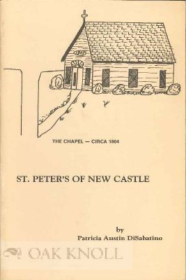ST. PETER'S OF NEW CASTLE. Patricia Austin DiSabatino.