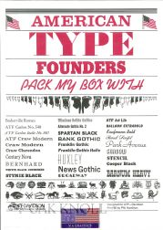 AMERICAN TYPE FOUNDERS PACK MY BOX WITH.