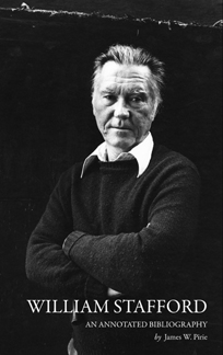 WILLIAM STAFFORD: AN ANNOTATED BIBLIOGRAPHY. James W. Pirie.