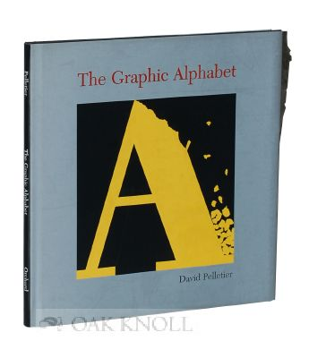 THE GRAPHIC ALPHABET. DavidA Pelletier.
