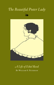 THE BEAUTIFUL POSTER LADY: A LIFE OF ETHEL REED. William S. Peterson.
