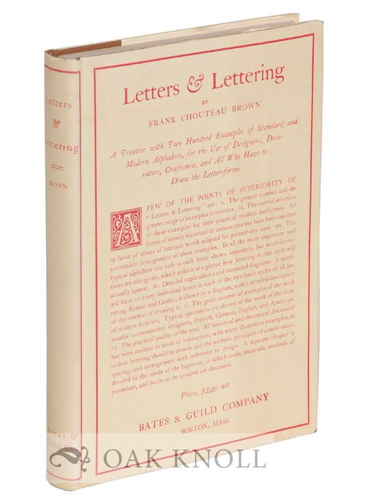 LETTERS & LETTERING, A TREATISE WITH 200 EXAMPLES. Frank Chouteau Brown.