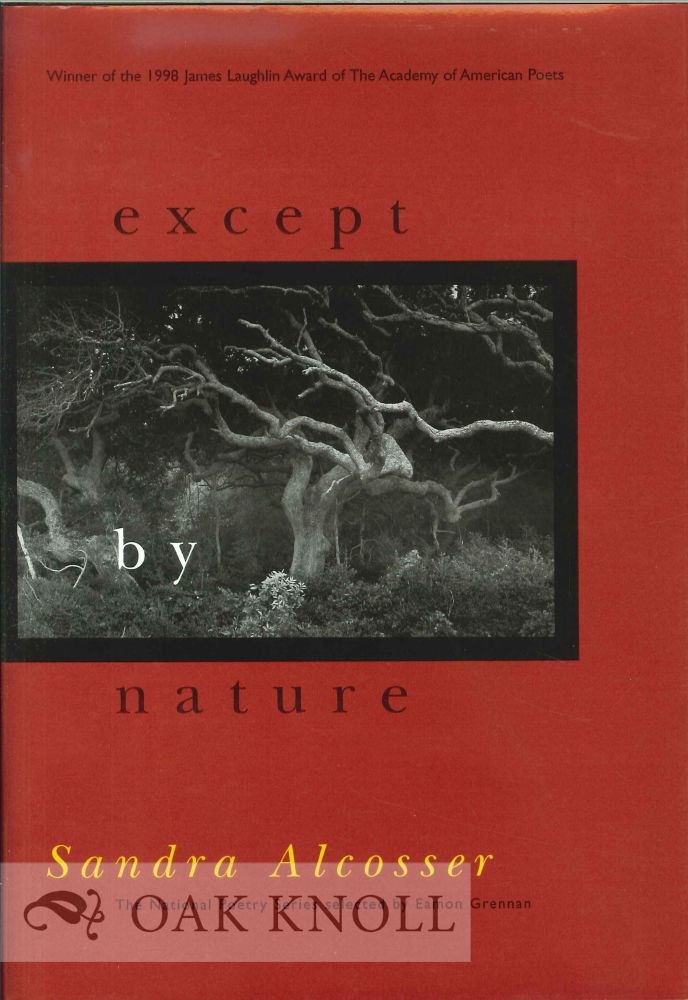 EXCEPT BY NATURE. Sandra Alcosser.