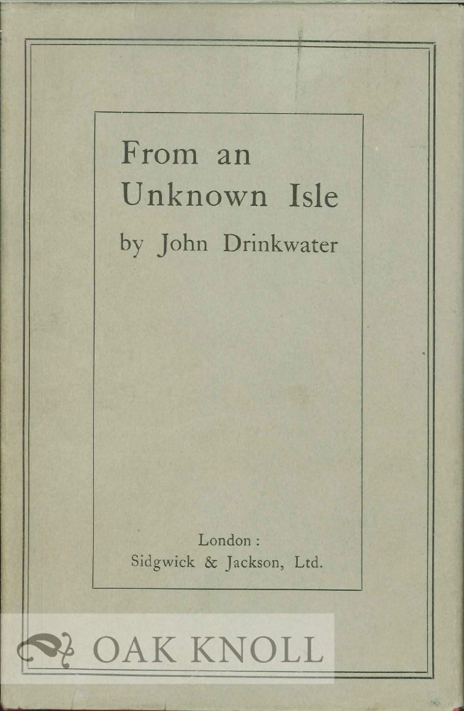 FROM AN UNKNOWN ISLE. John Drinkwater.