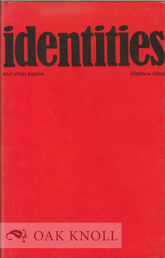 IDENTITIES AND OTHER POEMS. Matthew Mead.