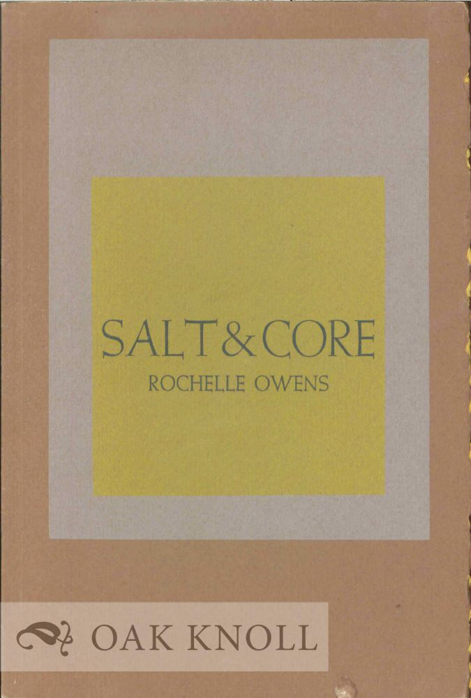 SALT AND CORE. Rochelle Owens.