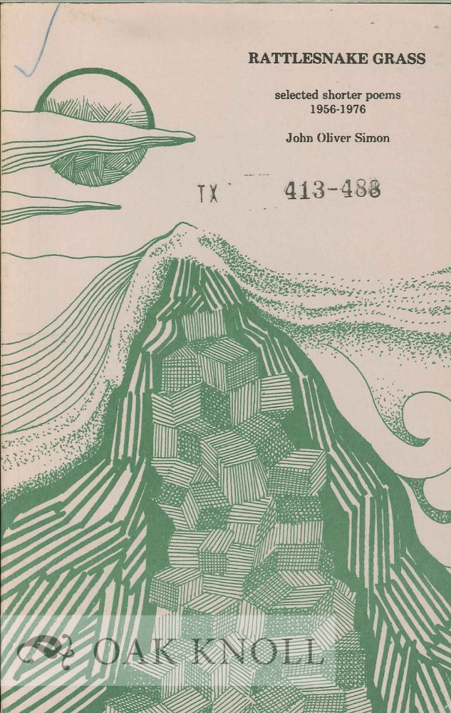 RATTLESNAKE GRASS, SELECTED SHORTER POEMS 1956-1976. John Oliver Simon.