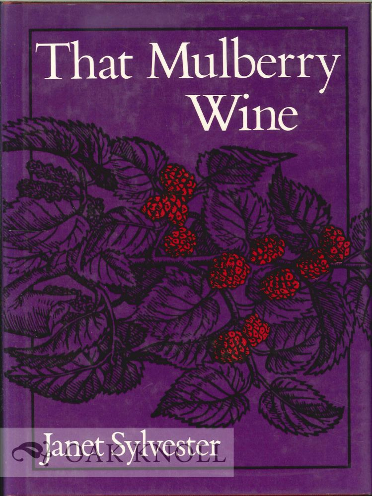 THAT MULBERRY WINE. Janet Sylvester.