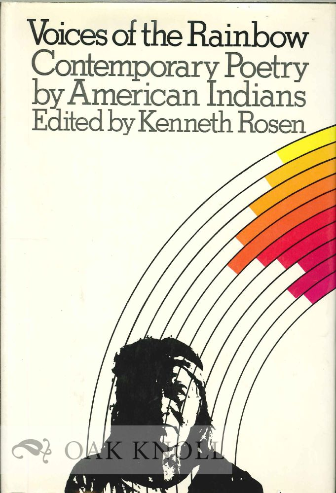 VOICES OF THE RAINBOW, CONTEMPORARY POETRY BY AMERICAN INDIANS. Kenneth Rosen.
