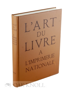 L' ART DU LIVRE À L'IMPRIMERIE NATIONALE.