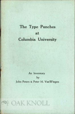 TYPE PUNCHES AT COLUMBIA UNIVERSITY, AN INVENTORY. John Peters, Peter M. Van Wingen.