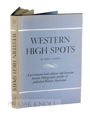 WESTERN HIGH SPOTS, READING AND COLLECTING GUIDES. Jeff C. Dykes.