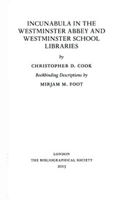 INCUNABULA IN THE WESTMINSTER ABBEY AND WESTMINSTER SCHOOL LIBRARIES. Christopher Cook.