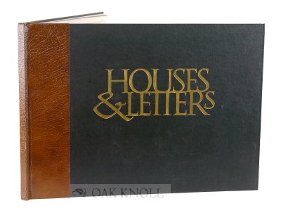 HOUSES AND LETTERS: A HERITAGE IN ARCHITECTURE AND CALLIGRAPHY. Lanore Cady.