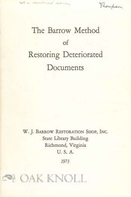 THE BARROW METHOD OF RESTORING DETERIORATED DOCUMENTS. W. J. Barrow.