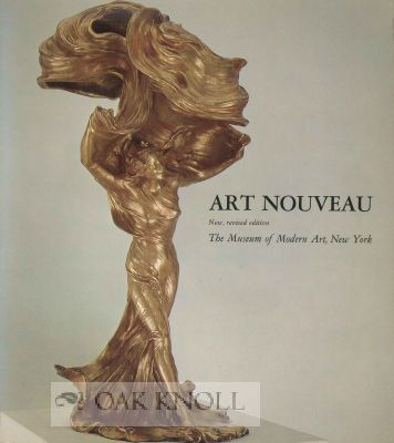 ART NOUVEAU, ART AND DESIGN AT THE TURN OF THE CENTURY. Peter Selz, Mildred Constantine.