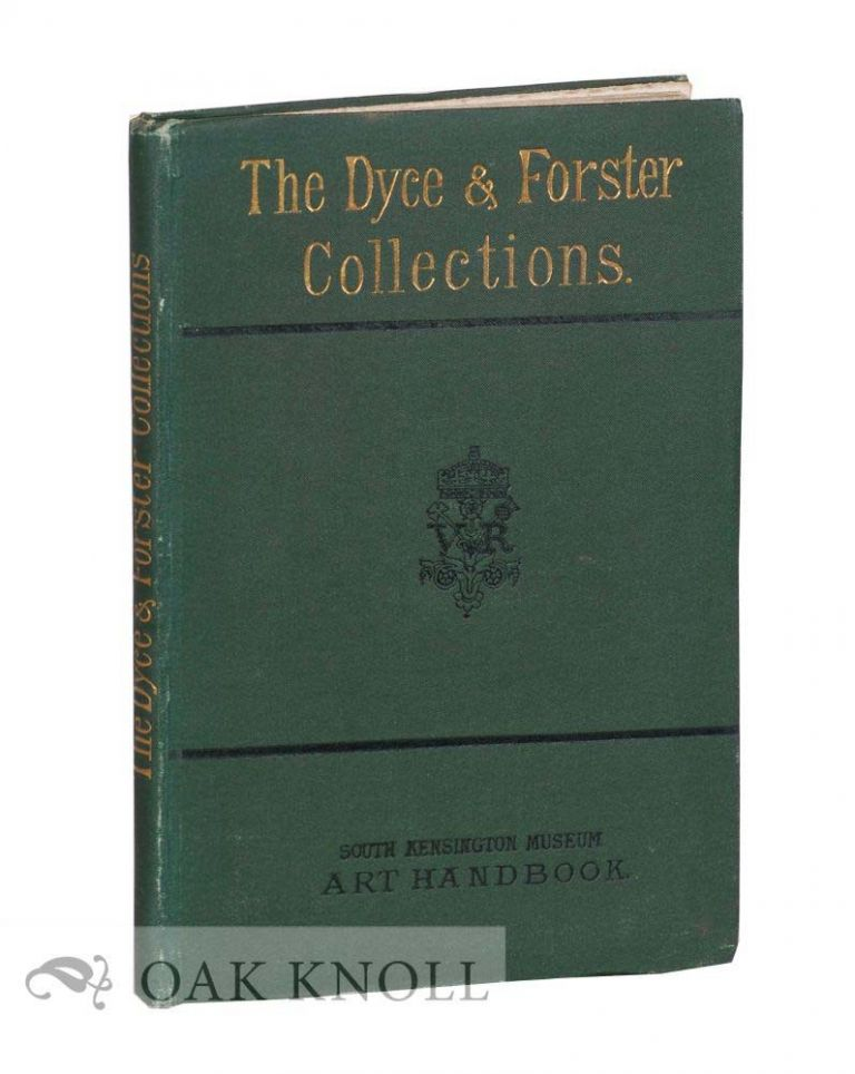 HANDBOOK OF THE DYCE AND FORSTER COLLECTIONS IN THE SOUTH KENSINGTON MUSEUM.