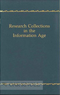 RESEARCH COLLECTIONS IN THE INFORMATION AGE, THE LIBRARY OF CONGRESS LOOKS TO THE FUTURE. Stephen E. Ostrow, Robert Zich.