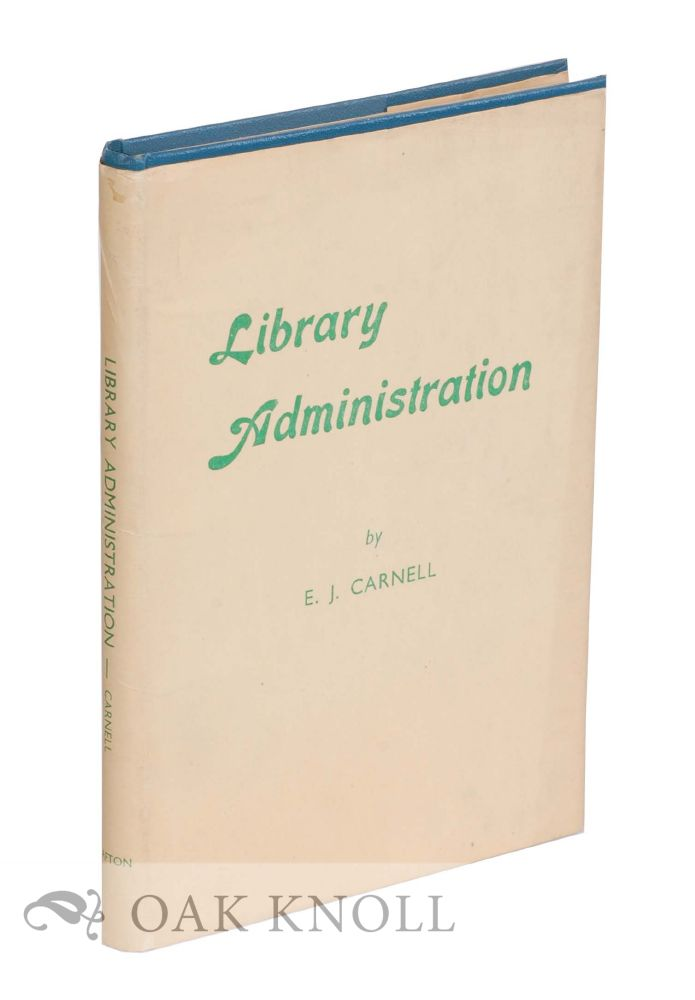 LIBRARY ADMINISTRATION. E. J. Carnell.