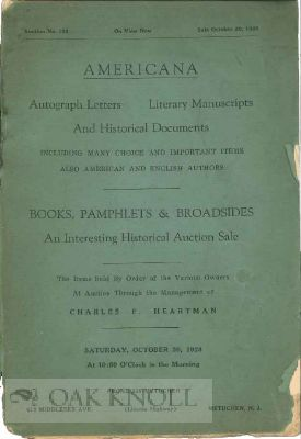 AMERICANA: AUTOGRAPH LETTERS, LITERARY MANUSCRIPTS AND HISTORICAL DOCUMENTS INCLUDING MANY CHOICE AND IMPORTANT ITEMS ALSO AMERICAN AND ENGLISH AUTHORS.