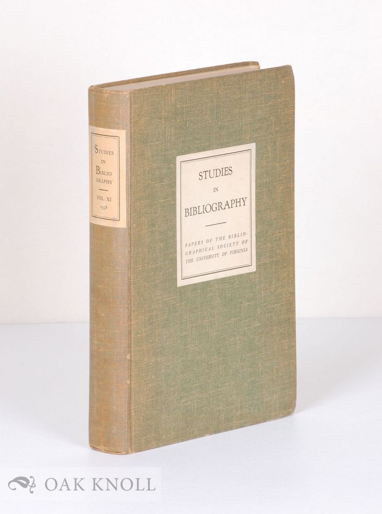 STUDIES IN BIBLIOGRAPHY, PAPERS OF THE BIBLIOGRAPHICAL SOCIETY OF THE UNIVERSITY OF VIRGINIA. VOLUME 11