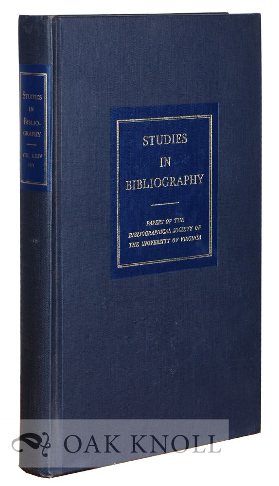 STUDIES IN BIBLIOGRAPHY, PAPERS OF THE BIBLIOGRAPHICAL SOCIETY OF THE UNIVERSITY OF VIRGINIA. VOLUME 24