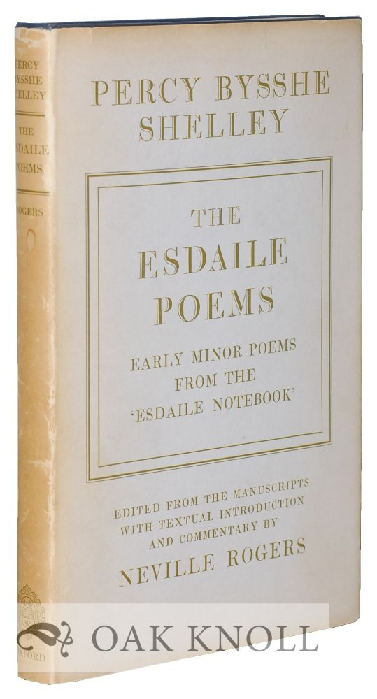 THE ESDAILE POEMS: EARLY MINOR POEMS FROM THE 'ESDAILE NOTEBOOK'. Neville Rogers.