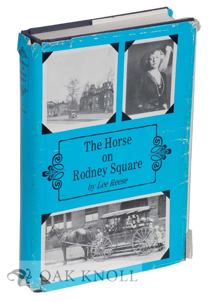 THE HORSE ON RODNEY SQUARE. Lee Reese.