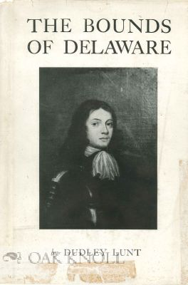 THE BOUNDS OF DELAWARE. Dudley Lunt.